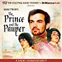 Mark Twain's The Prince and the Pauper: A Radio Dramatization  by Mark Twain, M J Elliott Narrated by Jerry Robbins, Anastas Varinos, Isaac Bean, The Colonial Radio Players