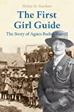 FIRST GIRL GUIDE, THE (1445606178) by Gardner, Helen