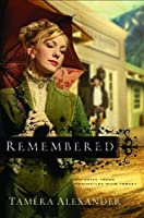 Remembered (Fountain Creek Chronicles, Book 3)
