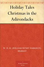 Holiday Tales: Christmas In The Adirondacks (1897)