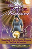 img - for The Birthing Position Of An Intercessor: Travailing To Birth Divine Purpose In The New Millennium book / textbook / text book