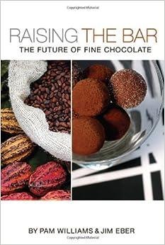 Raising the Bar: The Future of Fine Chocolate: Jim Eber