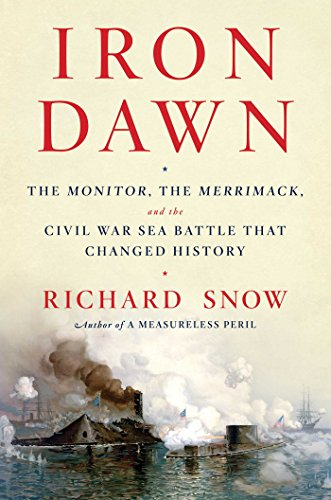 iron-dawn-the-monitor-the-merrimack-and-the-civil-war-sea-battle-that-changed-history