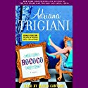 Rococo (       UNABRIDGED) by Adriana Trigiani Narrated by Stephen Hoye