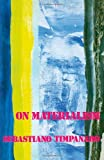 img - for By Sebastiano Timpanaro On Materialism [Paperback] book / textbook / text book