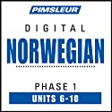 Norwegian Phase 1, Unit 06-10: Learn to Speak and Understand Norwegian with Pimsleur Language Programs  by Pimsleur