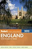 Fodors England 2013: with the Best of Wales (Full-color Travel Guide)