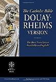 The Holy Bible: Douay-Rheims Version
