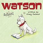 Watson: School | Craig Farmer