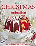 The Editors of Southern Living Magazine Christmas with Southern Living 2014: Our Best Guide to Holiday & Decorating