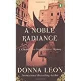 A Noble Radiance (Guido Brunetti, No 7) ~ Donna Leon
