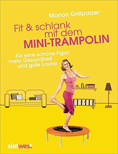 fit schlank mit dem mini trampolin f r eine sch ne figur mehr gesundheit und gute laune. Black Bedroom Furniture Sets. Home Design Ideas