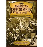 img - for [ { AMERICAN REFORMERS, 1870-1920: PROGRESSIVES IN WORD AND DEED } ] by Piott, Steven L (AUTHOR) Mar-03-2006 [ Paperback ] book / textbook / text book
