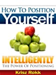 How To Position Yourself Intelligentl...