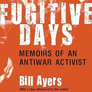 Fugitive Days: Memoirs of an Anti-War Activist | [William Ayers]