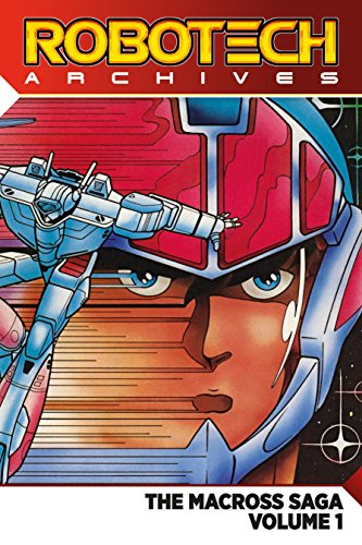Robotech Archives Macross Saga Volume 1 [Macek, Carl - Herman, Jack] (Tapa Blanda)