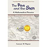 img - for The Pea and the Sun: A Mathematical Paradox book / textbook / text book
