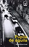Pupila de aguila / Pupil Eagle (Gran Angular / Big Angular) (Spanish Edition)