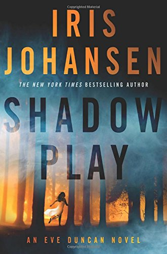 Shadow Play: An Eve Duncan Novel
