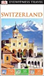 DK Eyewitness Travel Guide. Switzerland