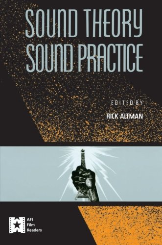 Sound Theory/Sound Practice (AFI Film Readers)