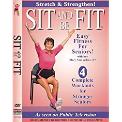 Sit And Be Fit Stretch And Strengthen Workout-New! Stretching, Aerobics, Strength Training, and Balance. Improve flexibility, muscle and bone strength, circulation, heart health, and stability, Developed By Mary Ann Wilson, RN