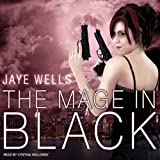 The Mage in Black: Sabina Kane, Book 2 ~ Jaye Wells