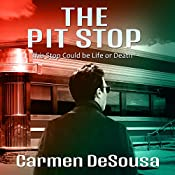 The Pit Stop: This Stop Could Be Life or Death | [Carmen DeSousa]