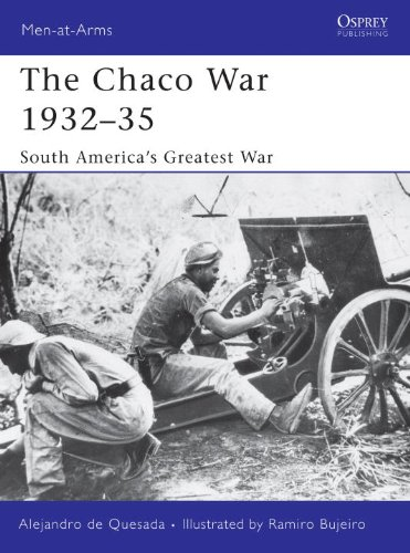 The Chaco War 193235 (Men-At-Arms (Osprey))