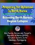 Preparing for Upheaval in North Korea...