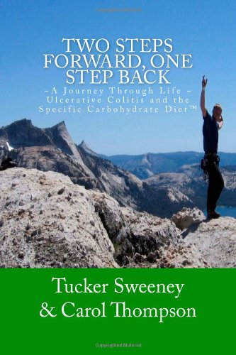 Two Steps Forward, One Step Back: A Journey Through Life, Ulcerative Colitis, And The Specific Carbohydrate Diet