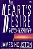 The Heart's Desire: A Guide to Personal Fulfillment (0745922325) by Houston, J. M.