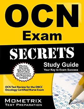 OCN Exam Secrets Study Guide: OCN Test Review for the ONCC Oncology Certified Nurse Exam (English Edition)