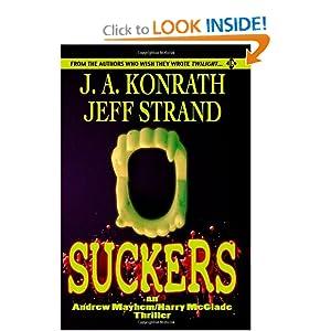 Suckers (Andrew Mayhem/Harry Mcglade) J. A. Konrath and Jeff Strand