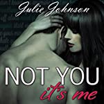 Not You It's Me | Julie Johnson