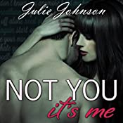 Not You It's Me | Julie Johnson