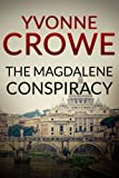 The Magdalene Conspiracy by Yvonne Crowe