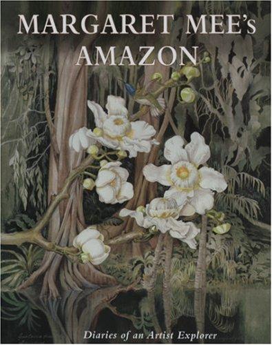 Margaret Mee'S Amazon /Anglais: The Diaries of an Artist Explorer