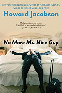 No More Mr. Nice Guy: A Novel by Howard Jacobson