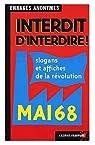 Interdit d'interdire ! : Slogans et affiches de la révolution par Anonyme