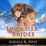 Frontier Brides | Angela K. West