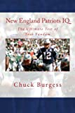 img - for New England Patriots IQ: The Ultimate Test of True Fandom (History & Trivia) book / textbook / text book
