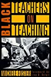 img - for [Black Teachers on Teaching] (By: Michele Foster) [published: April, 1998] book / textbook / text book