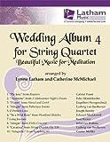 Wedding Album 4 for String Quartet: Beautiful Music for Meditation