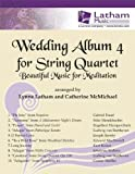 Wedding Album 4 for String Quartet: Beautiful Music for Meditation