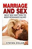 Marriage and Sex:  Why sex matters to keep romance alive!