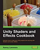Unity Shaders and Effects Cookbook: Discover How to Make Your Unity Projects Look Stunning with Shaders and Screen Effects