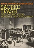 Sacred Trash: The Lost and Found World of the Cairo Geniza (Jewish Encounters)