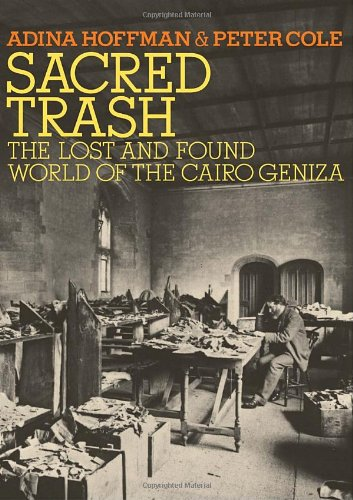 Sacred Trash: The Lost and Found World of the Cairo Geniza (Jewish Encounters), Adina Hoffman, Peter Cole
