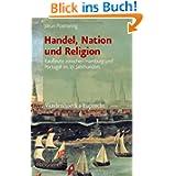 Handel, Nation und Religion: Kaufleute zwischen Hamburg und Portugal im 17. Jahrhundert